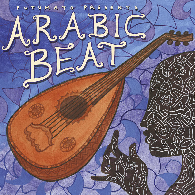 "Putumayo's July 2012 release ""Arabic Beat"" features music from the Middle East and North Africa."