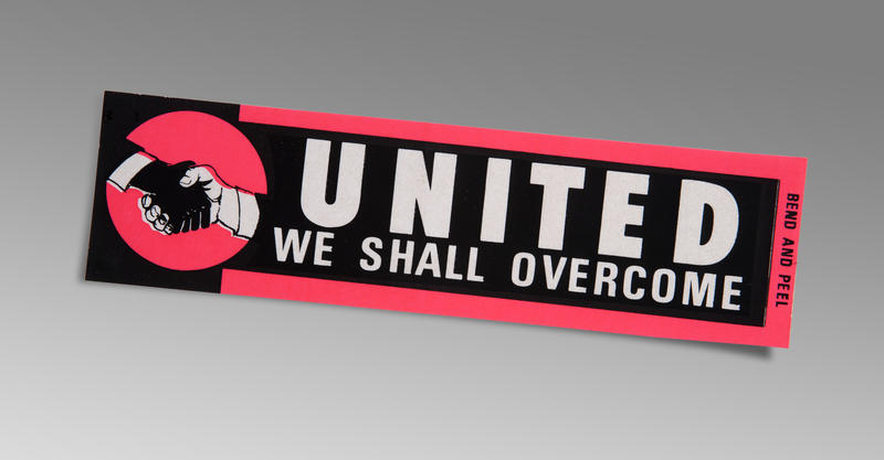 United We Shall Overcome, bumper sticker, c. 1960s