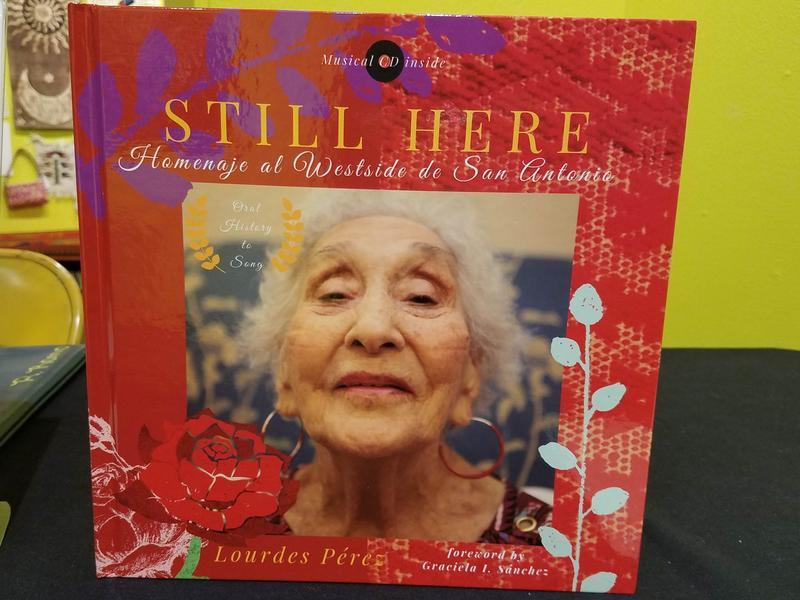The book/CD collection, Still Here: Homenaje al Westside de San Antonio