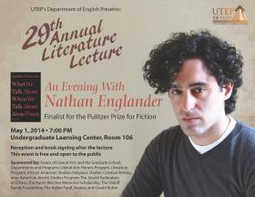 The Official UTEP Invitation to see, hear, and meet Pulitzer Prize finalist Nathan Englander on May 1, on campus at UTEP.
