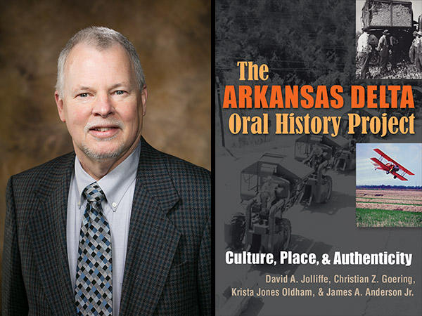 avid Joliffe, Professor of English at the U of A, is one of the coauthors of The Arkansas Delta Oral History Project: Culture, Place and Authenticity.
