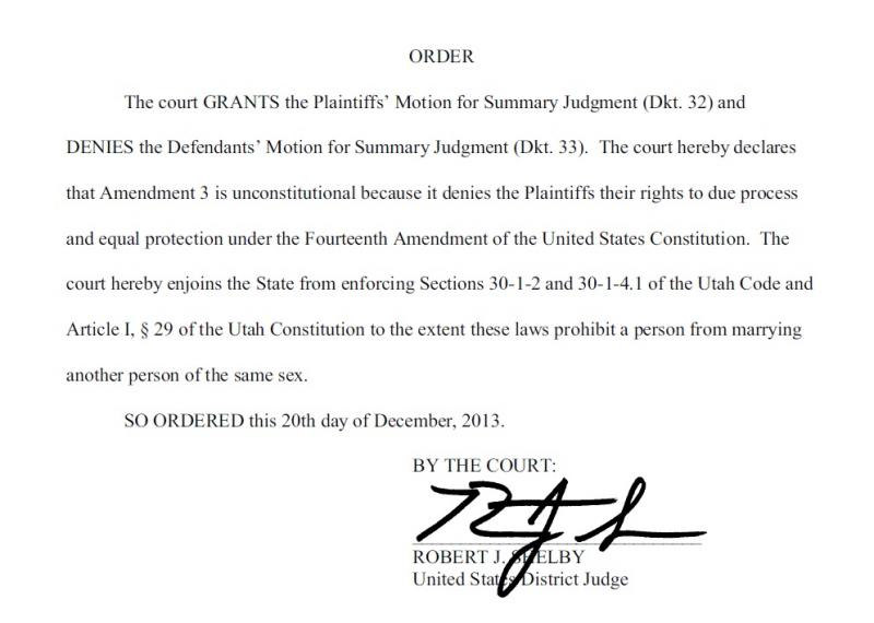Federal Judge Robert Shelby's order prohibiting enforcement of Utah's laws against same-sex marriage