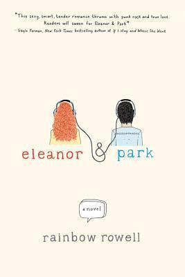 Eleanor & Park, a novel for mature teens by Rainbow Rowell