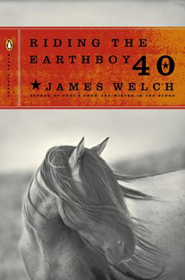 Riding the Earthboy 40: poems, by James Welch