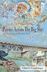 Poems Across the Big Sky: An Anthology of Montana Poets
