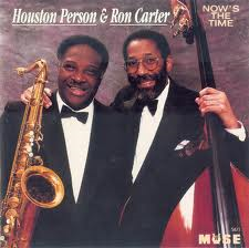 Houston Person and Ron Carter