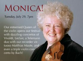 Tuesday, July 29th, 7pm, Quinn's Hot Springs: The Montana Baroque Music Festival opens with featured soloist, violinist Monica Huggett.