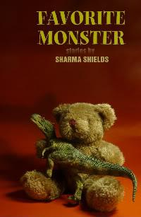 Favorite Monster, stories by Sharma Shields