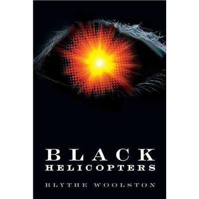 Black Helicopters, a YA novel by Blythe Woolston