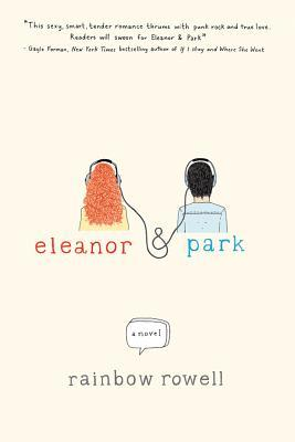 Eleanor & Park, a novel for mature teens by Rainbow Rowell