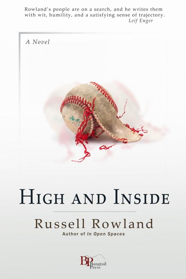 High and Inside, a novel by Russell Rowland