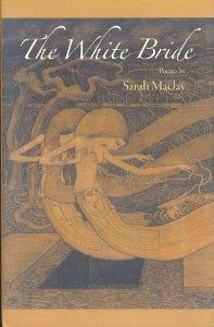 White Bride, poetry by Sarah Maclay