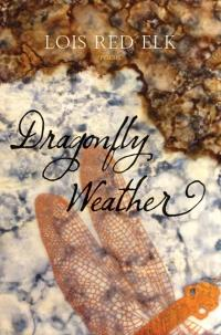 Dragonfly Weather, poems by Lois Red Elk