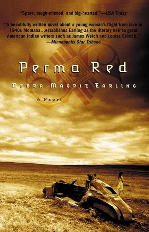 Perma Red, a novel by Debra Magpie Earling