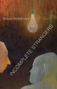 Incomplete Strangers, poetry by Robert McNamara
