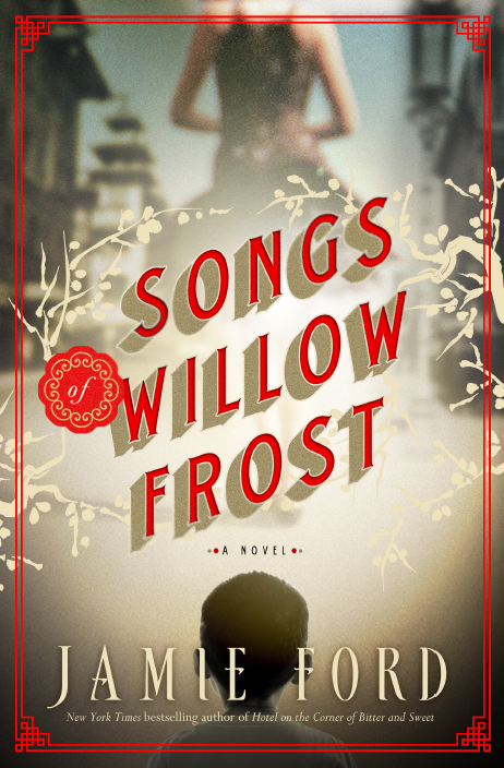 Songs of Willow Frost, a novel by Jamie Ford