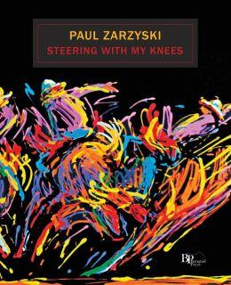 Steering With My Knees, poems by Paul Zarzyski