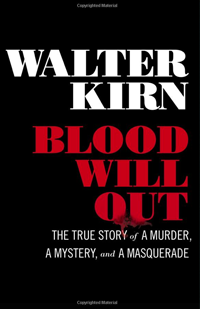 Blood Will Out: The True Story of Murder, a Mystery and a Masquerade, a memoir by Walt Kirn