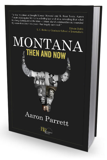 Montana Then And Now, by Aaron Parrett