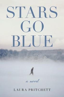 Stars Go Blue, by Laura Pritchett