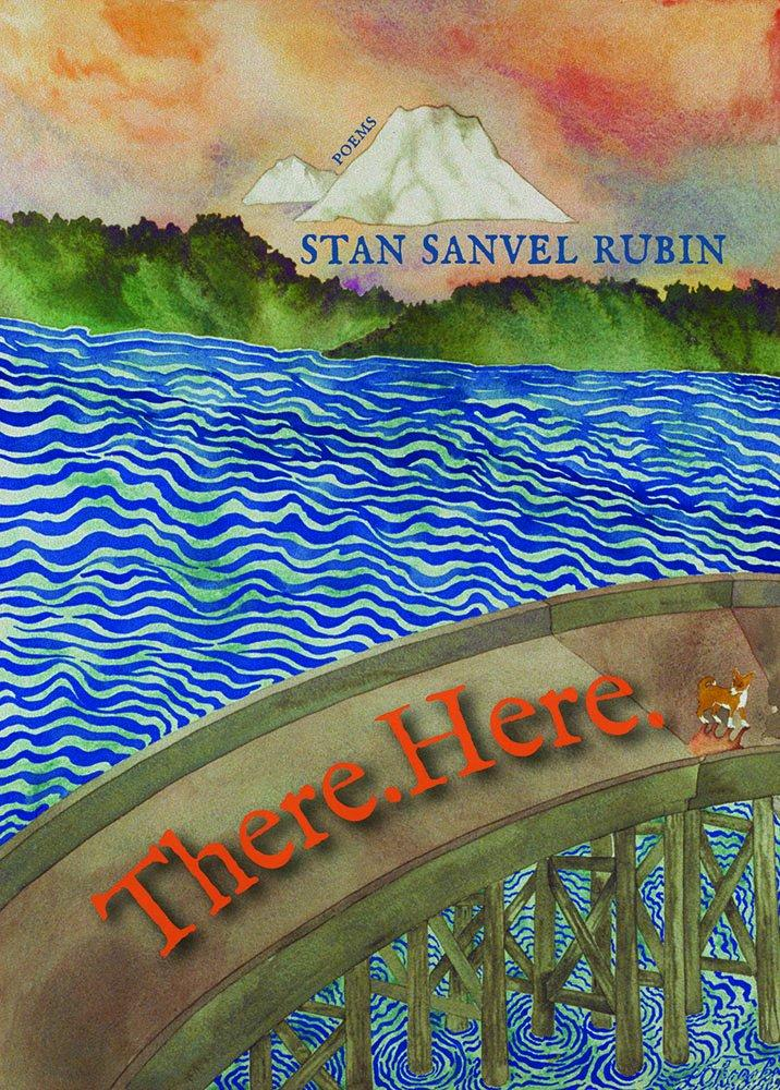 There. Here., poems by Stan Sanvel Rubin
