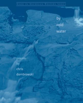 by cold water, poems by Chris Dombrowski
