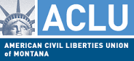 The American Civil Liberties Union of Montana