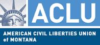 The American Civil Liberties Union of Montana