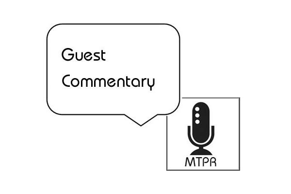 Guest commentaries do not necessarily reflect the opinions of Montana Public Radio
