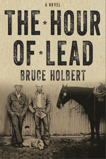 The Hour of Lead, a novel by Bruce Holbert
