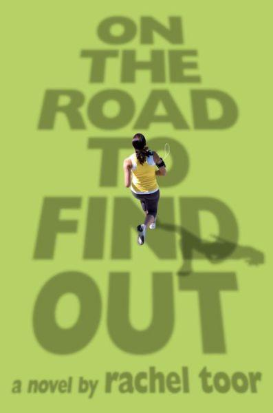 On The Road To Find Out, a novel by Rachel Toor