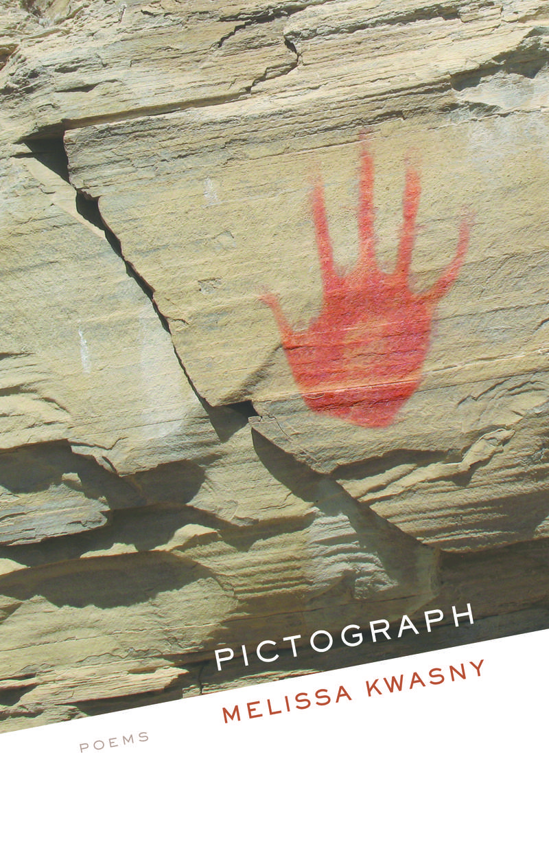 Pictograph, poems by Melissa Kwasny
