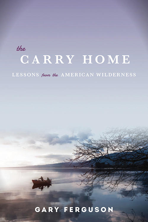 The Carry Home, by Gary Ferguson