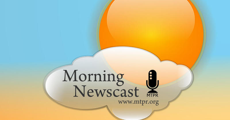 MTPR Morning Newscast