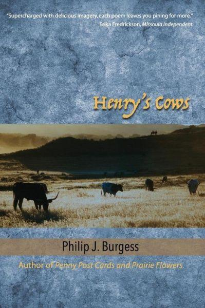 Henry's Cows, poems by Philip J. Burgess