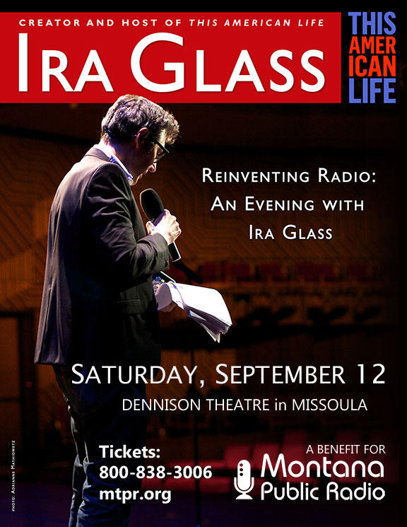 Enter to win a VIP ticket to 'Reinventing Radio: An Evening With Ira Glass'. Saturday, September 12 at the Dennison Theater in Missoula.