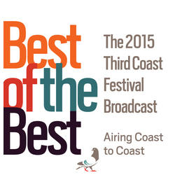 Best of the Best. 2015 Third Coast Festival.