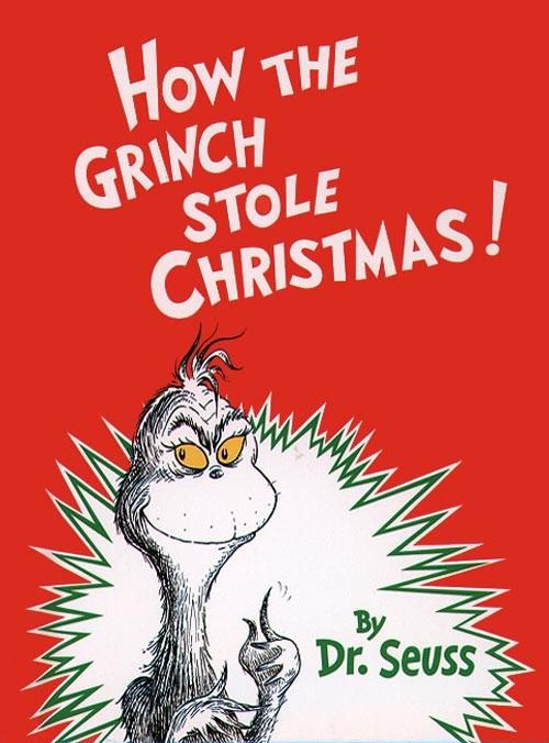 """How the Grinch Stole Christmas"""