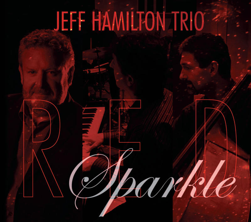 """What I Like About Jazz"" pays tribute to drummer Jeff Hamilton Wednesday, January 27, from 8:00 - 10:00 p.m."