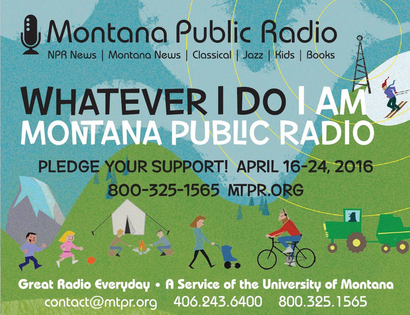 Call 406-243-6400 or 1-800-325-1565 now to donate during MTPR's Spring Fundraiser.
