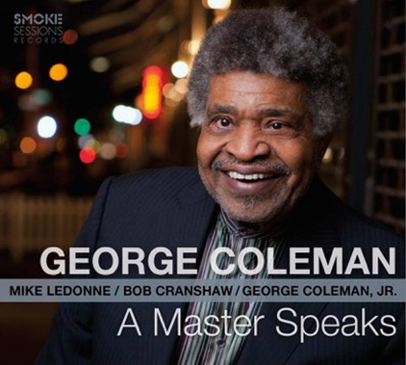"""What I like About Jazz"" does a retrospective on the career of George Coleman, in honor of his first album as a leader in many years, Wednesday, May 25 from 8:00 - 10:00 p.m. on MTPR."