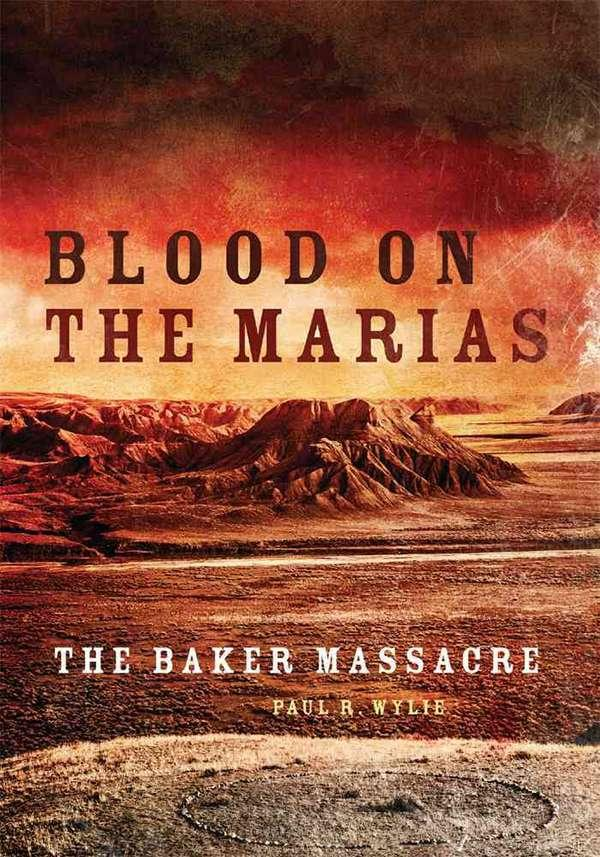 'Blood on the Marias' Recounts 1870 Massacre Of Blackfeet Village