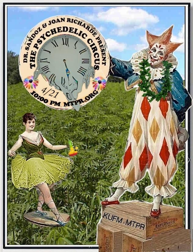 Tune in to the Psychelic Circus on MTPR, 10:00 p.m. April 21, 2017.