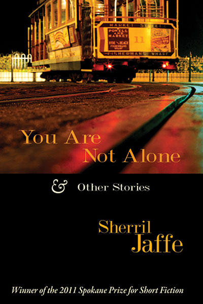 San Francisco-based author Sherril Jaffe talks about creative inspiration and reads from her award-winning collection, You Are Not Alone & Other Stories.