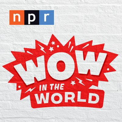 Wow in the World podcast.