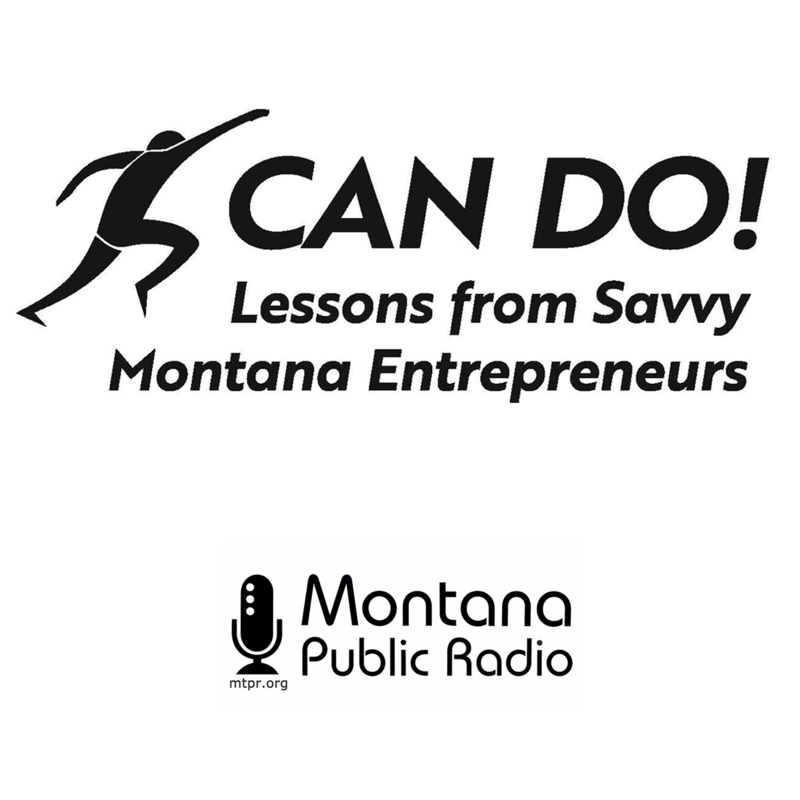 Can Do: Lessons From Savvy Montana Entrepreneurs