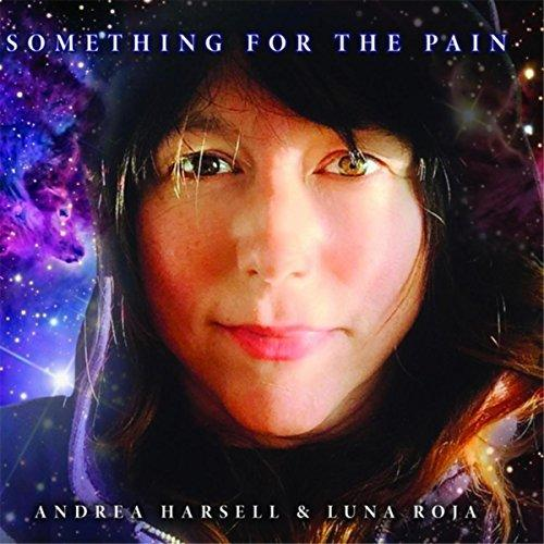 Andrea Harsell - Something For The Pain