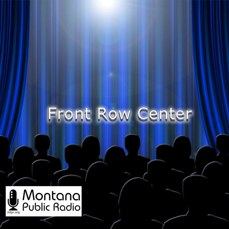 Front Row Center, MTPR's arts interviews.
