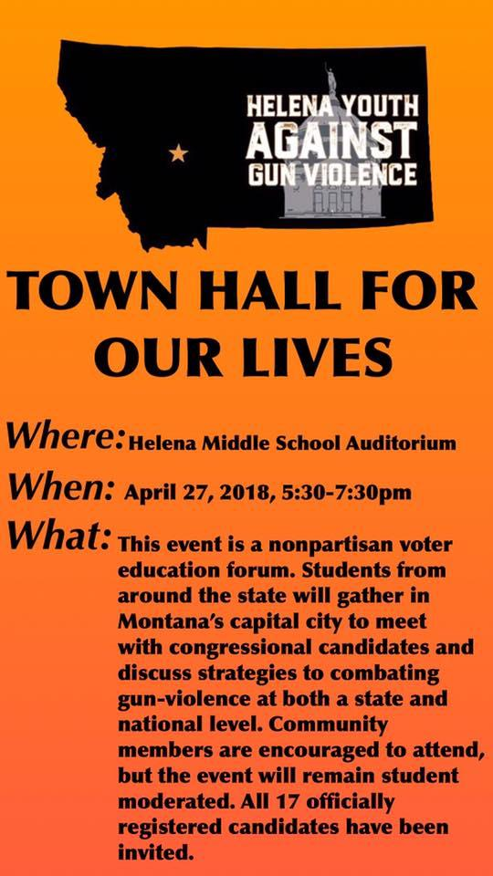 "The group Helena Youth Against Gun Violence is hosting a ""Town Hall For Our Lives"" meeting Friday, April 27, 2018."
