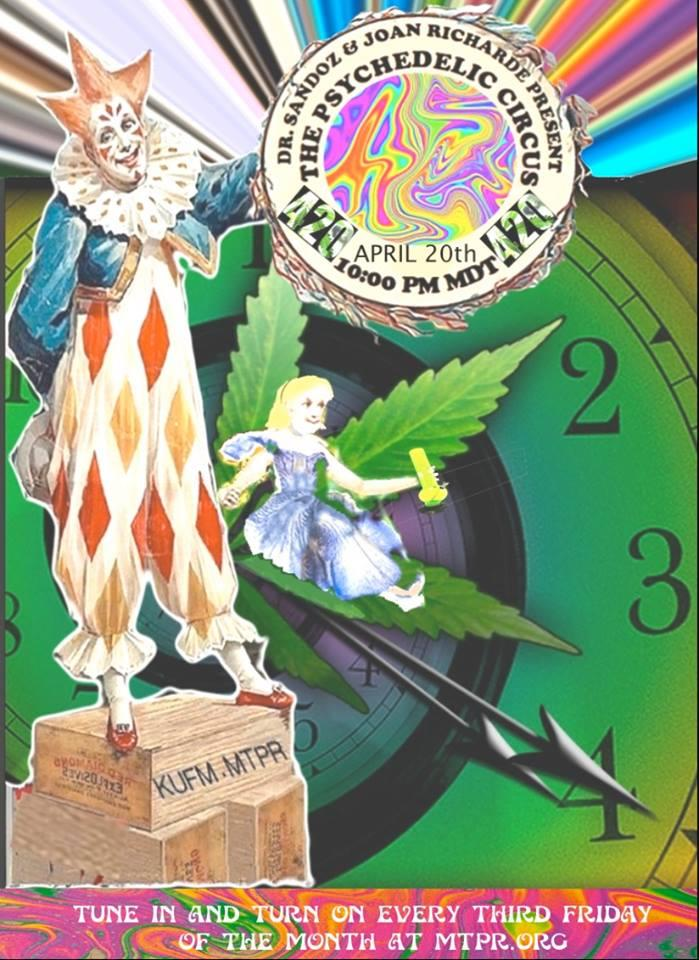 Tune in to the Psychedelic Circus 4/20 special on MTPR, Friday April 20 at 10 p.m., on your radio or online.